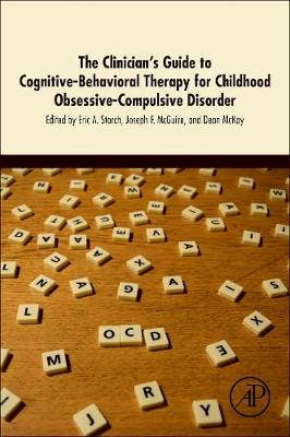 Clinician's Guide to Cognitive-Behavioral Therapy for Childhood Obsessive-Compulsive Disorder