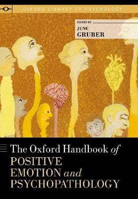 Oxford Handbook of Positive Emotion and Psychopathology