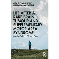 Life After a Rare Brain Tumour and Supplementary Motor Area Syndrome