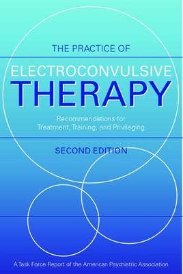 Practice of Electroconvulsive Therapy