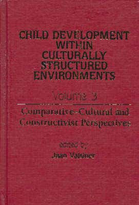 Child Development Within Culturally Structured Environments, Volume 3