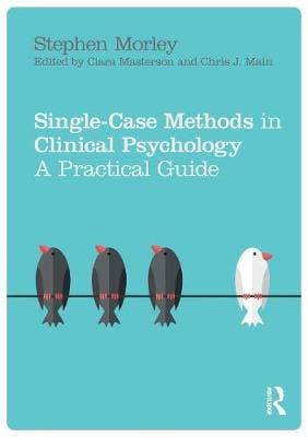 Single Case Methods in Clinical Psychology