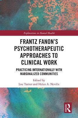 Frantz Fanon's Psychotherapeutic Approaches to Clinical Work