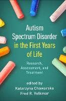 Autism Spectrum Disorder in the First Years of Life: Research, Assessment, and Treatment