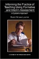 Informing the Practice of Teaching Using Formative and Interim Assessment