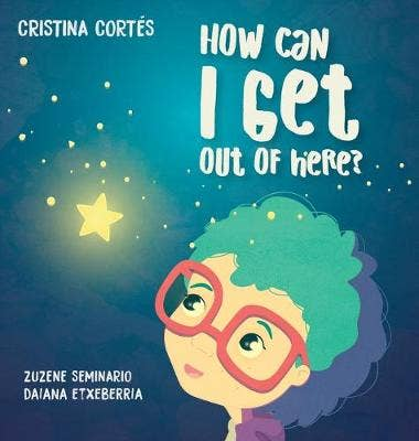 How can I get out of here? Hardback