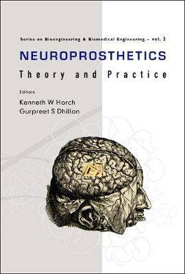 Neuroprosthetics: Theory And Practice